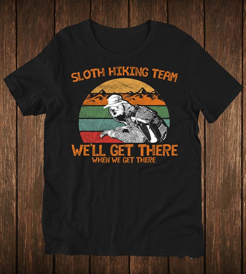 Sloth Hiking Team Well Get There T Shirt Black A1