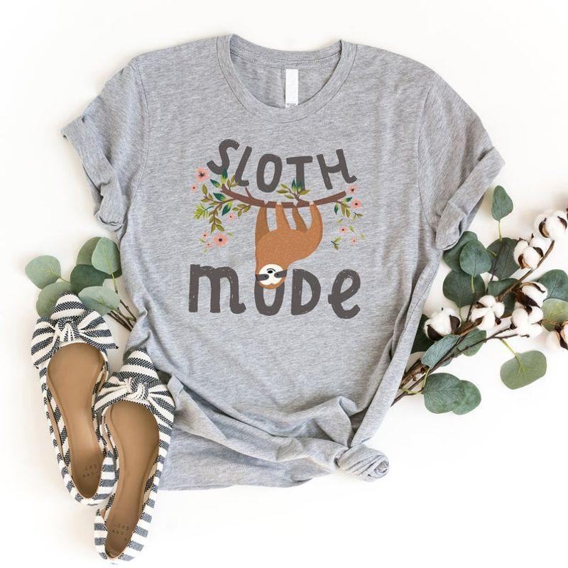 Sloth Mode Shirt, Womens Sloth Shirt, Sloth Tshirt, Cute Womens Shirt, Womens Affirmation Shirt, Unisex Shirt, Workout Tee, Sloths, Sloth