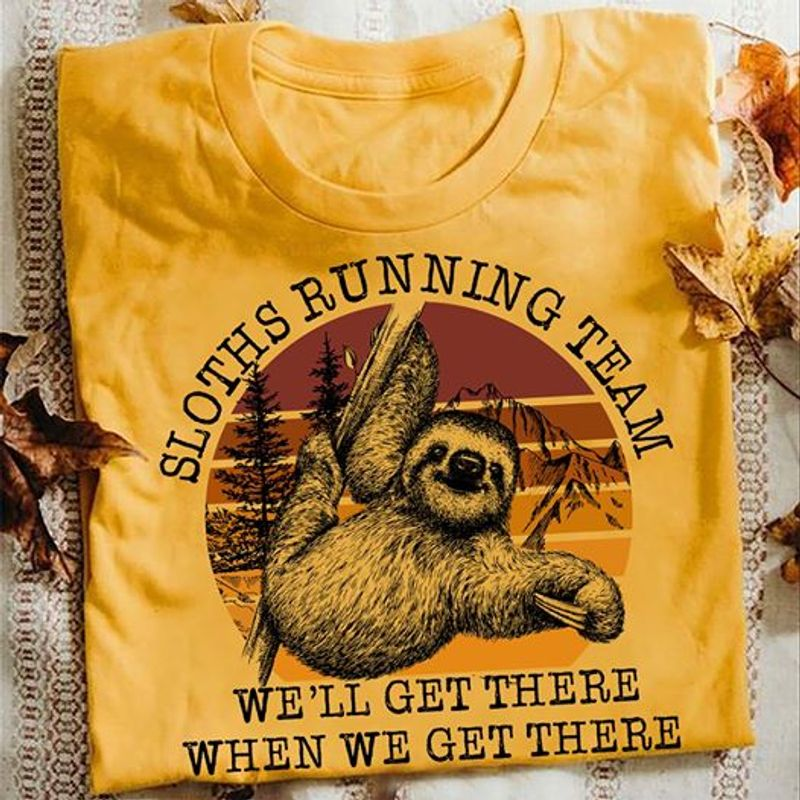 Sloths Running Team We Ll Get There When We Get There Of Bear  T Shirt Orange A8