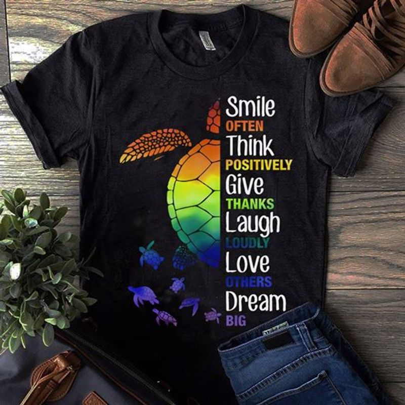 Smile Often Think Positively Gives Thank Laugh Love Dream T-Shirt Black A8