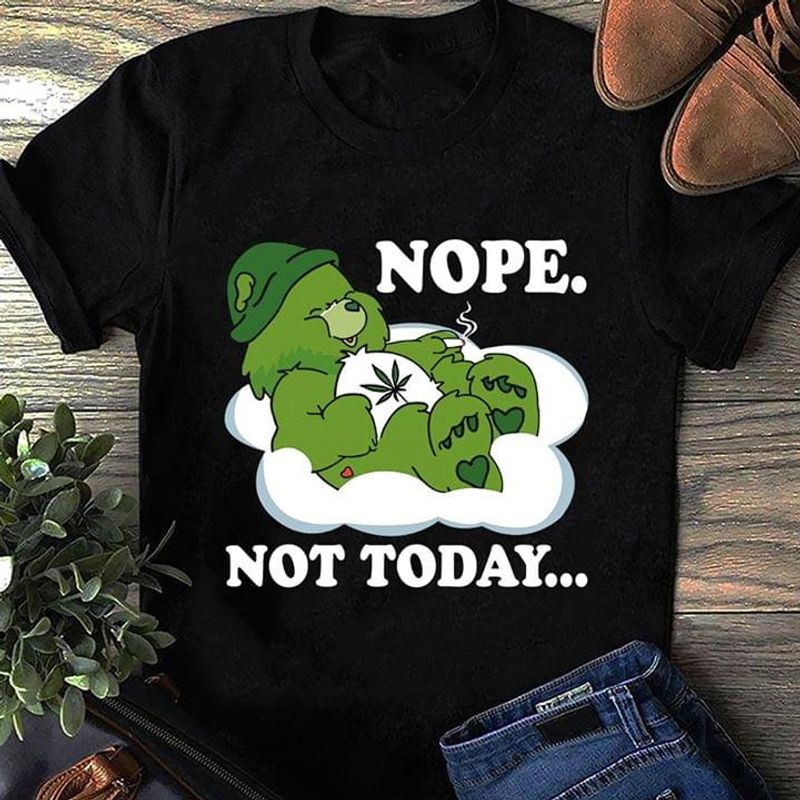 Smoking Bear Weed Bear Nope Not Today Cute Bear Graphic For Weed Person Black T Shirt Men/ Woman S-6XL Cotton