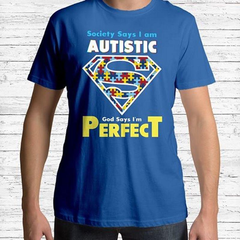 Society Says I Am Autistic God Says Im Perfect Superhero T-shirt Blue A2