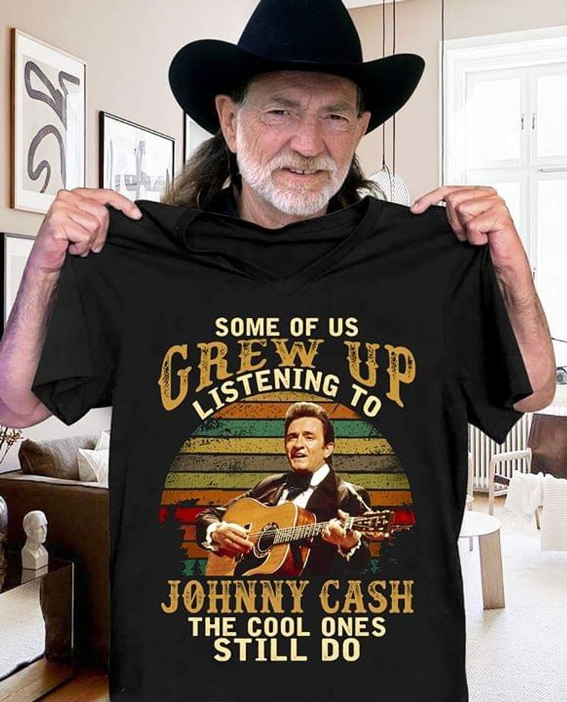 Some Of Us Grew Up Listening To Johnny Cash T-Shirt Johnny Cash Anniversary Black T Shirt Men And Women S-6XL Cotton
