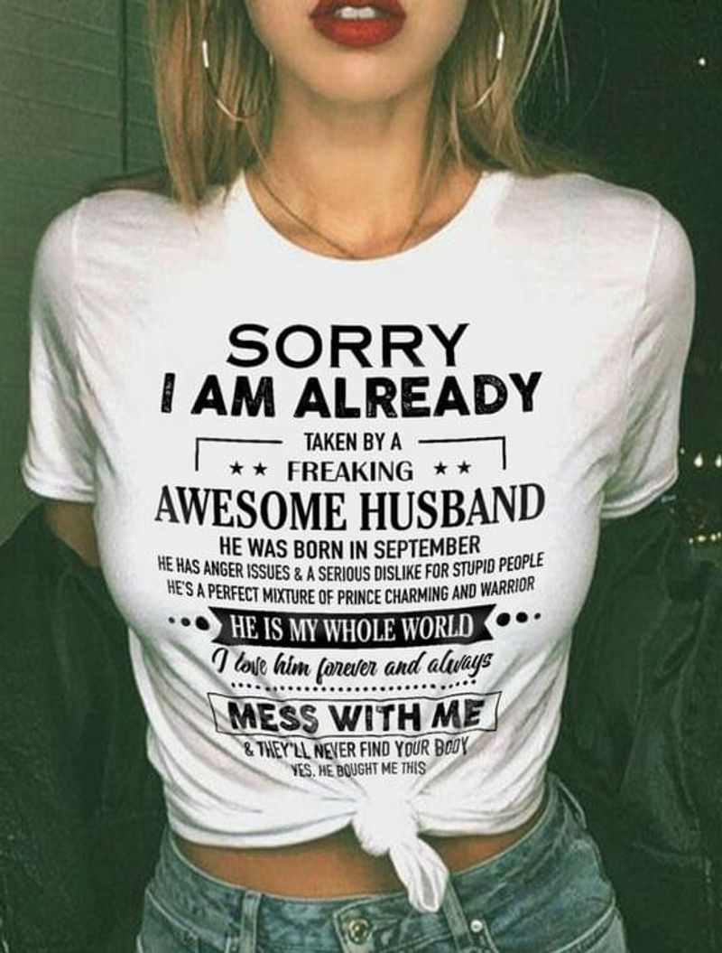 Sorry I Am Already Taken By Freaking Awesome Husband Born In September Graphic Lover Gift White T Shirt Men And Women S-6XL Cotton