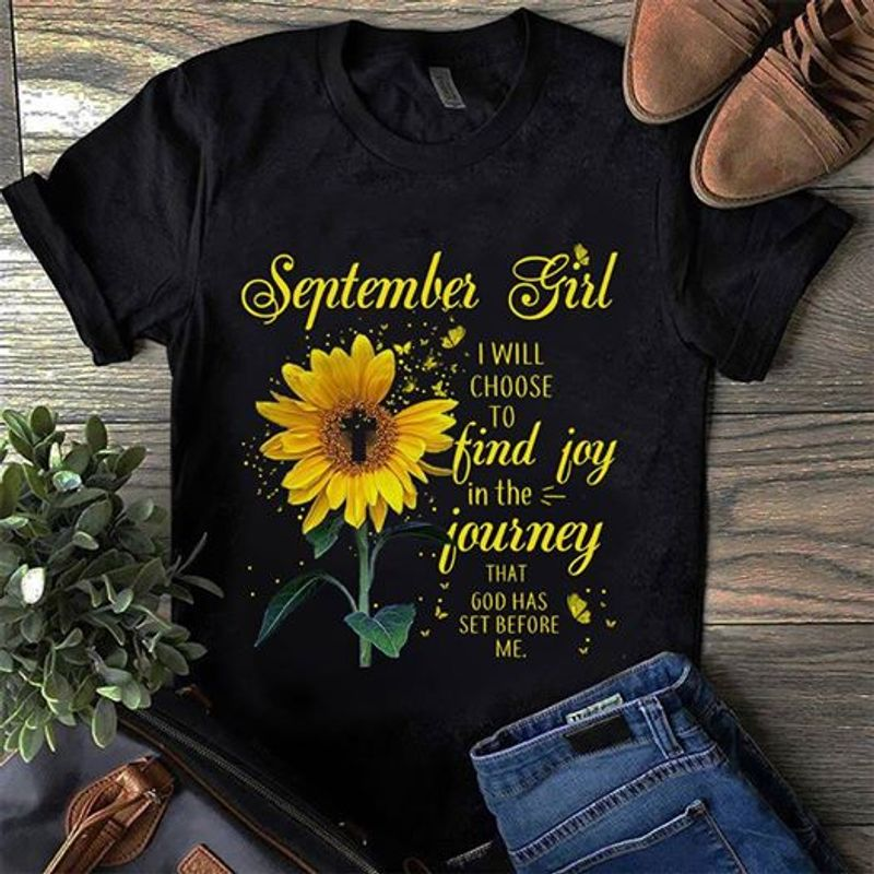 Spetember Girl I Will Choose To Find Joy In The Journey That God Has Ser Before Me    T-shirt Black B1