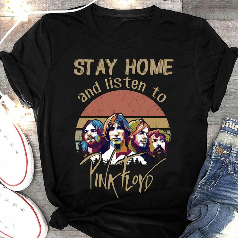Stay Home And Listen To Pink Floyd Black T-shirt