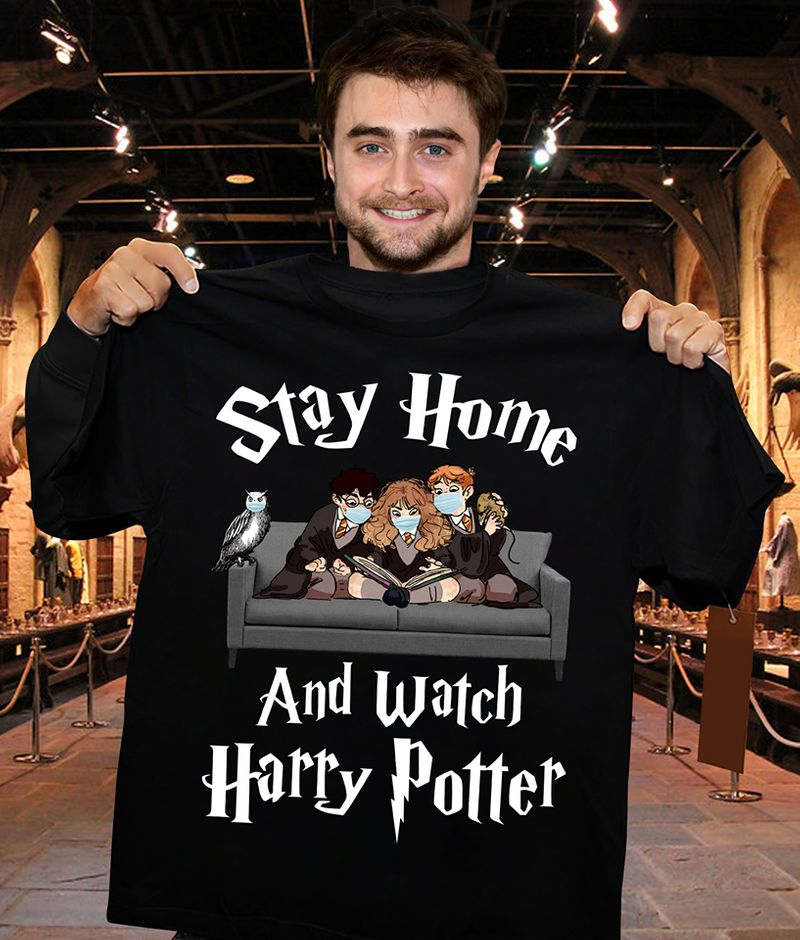 Stay Home And Watch Harry Potter T Shirt Black A8