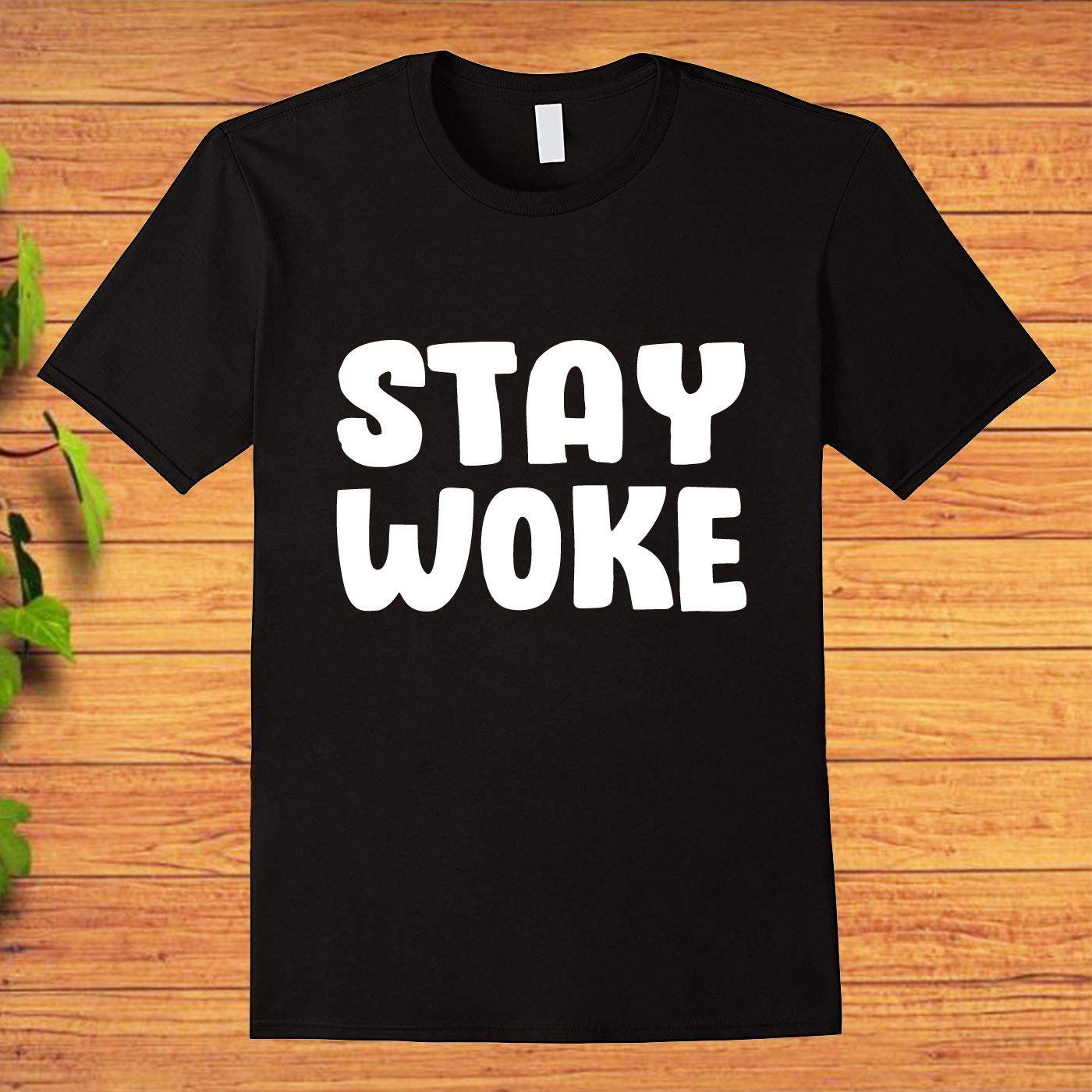 Stay Woke T-shirts