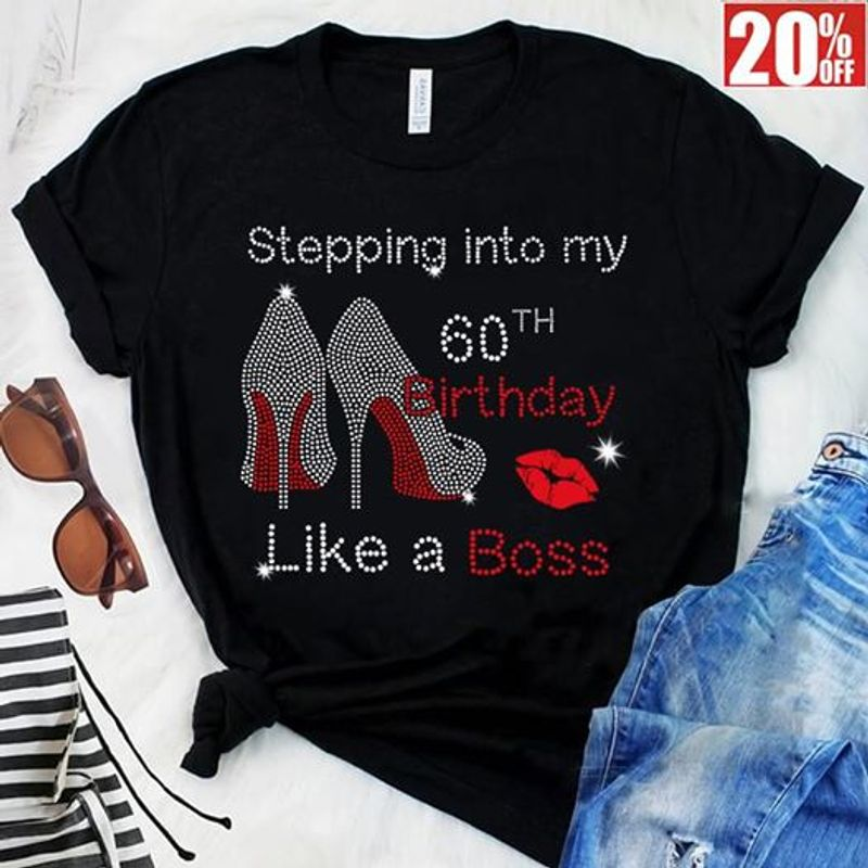 Stepping Into My 60th Brithday Like A Boss T-shirt Black A8