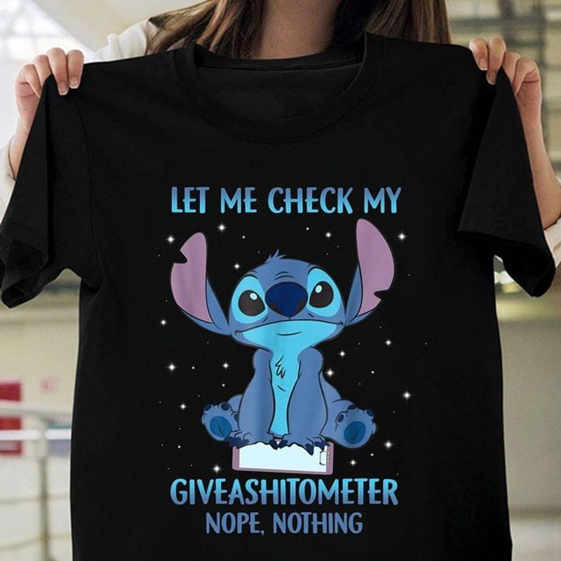 Stitch Let Me Check My Giveashitometter Nope Nothing Gift For Stitch Lover BlackT Shirt Men/ Woman S-6XL Cotton