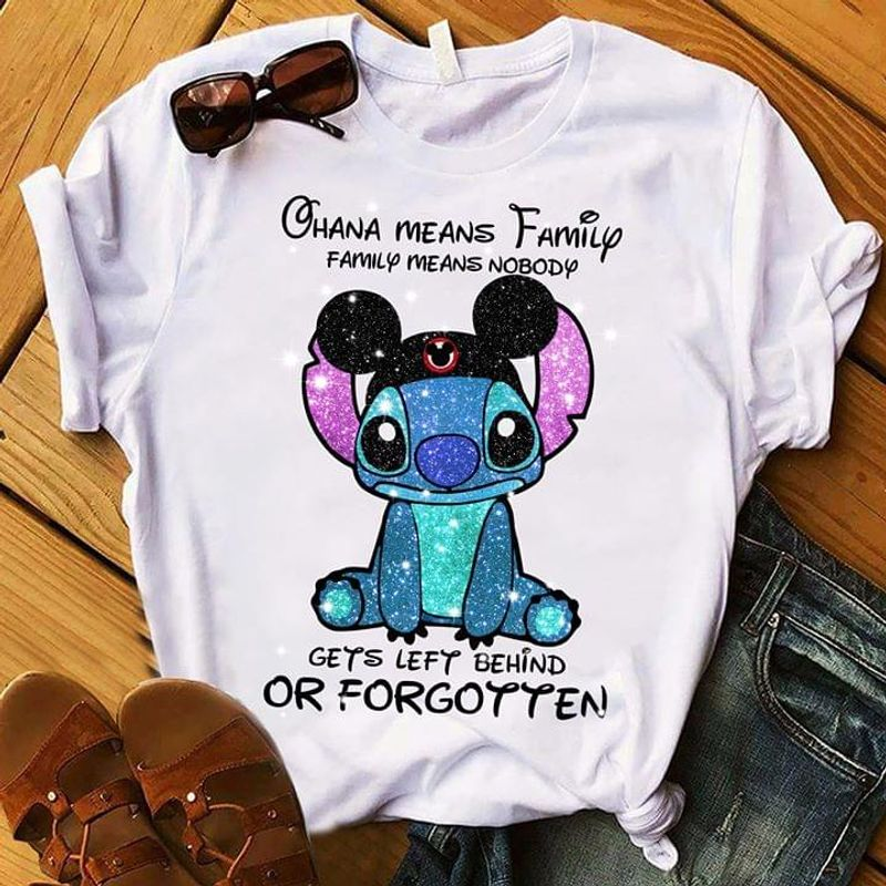 Stitch Ohana Means Family Family Means Nobody Or Forgotten White T Shirt Men/ Woman S-6XL Cotton