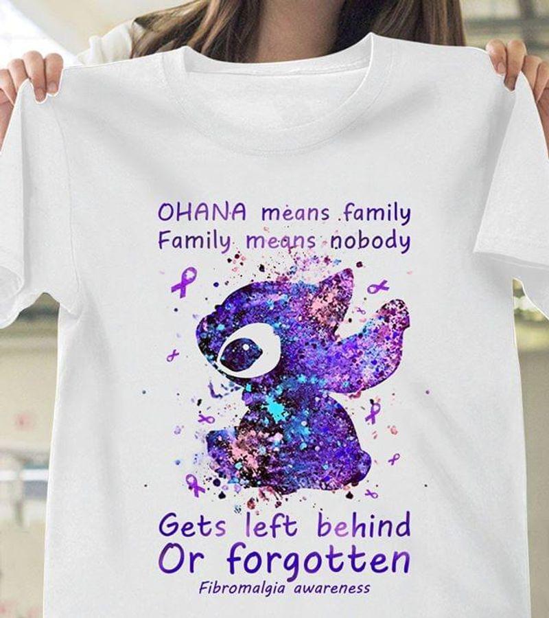 Stitch Ohana Means Family Get Left Behind Forgotten Fibromalgia Awareness White T Shirt Men/ Woman S-6XL Cotton