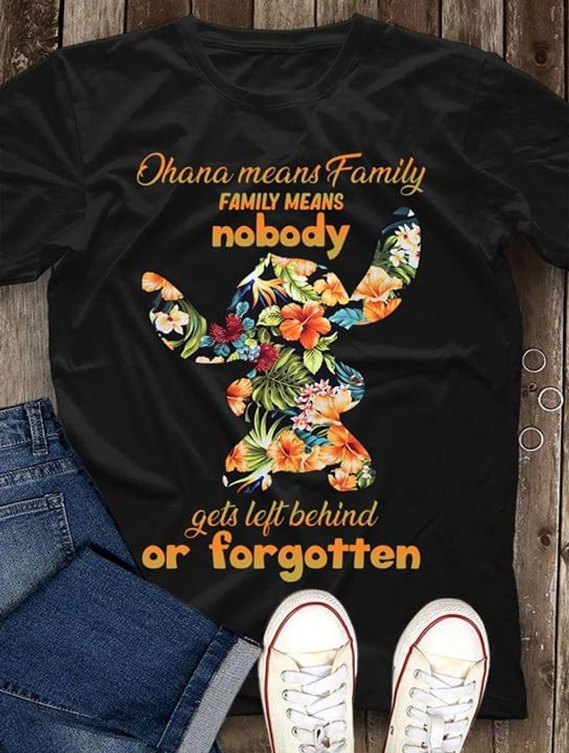 Stitch Ohana Means Family Means Nobody Get Left Behind Or Forgotten Black T Shirt Men And Women S-6XL Cotton