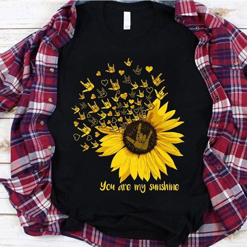 Sunflower Sign Language You Are My Sunshine T Shirt S-6XL Mens And Women Clothing