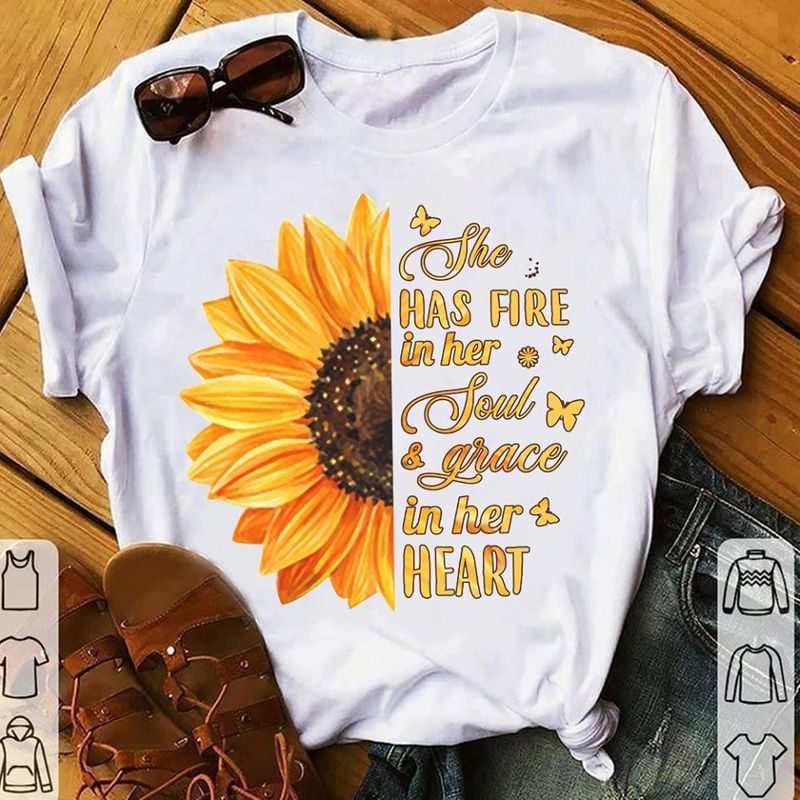 Sunflower The Has Fire In Her Soul Grace In Her Heart T-shirt White A5