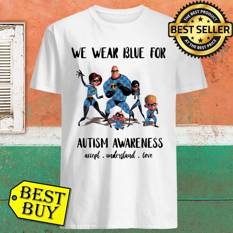 Super Family Home We Wear Blue For Autism Awareness  T-shirt White A8