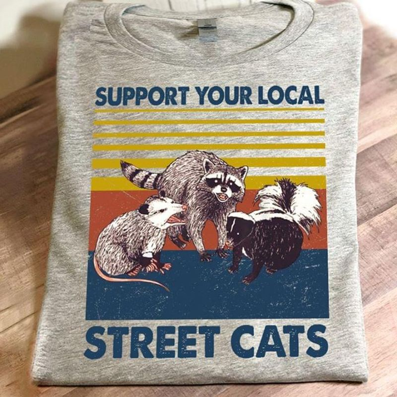 Support Your Local Street Cats Vintage Grey T Shirt Men/ Woman S-6XL Cotton