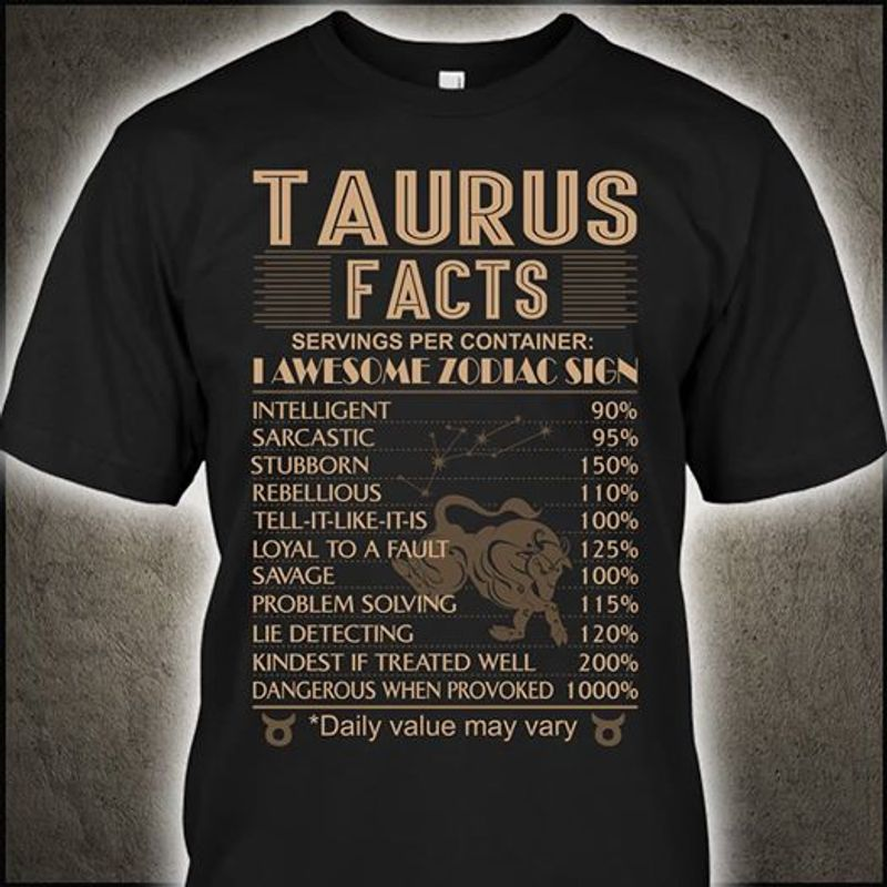 Taurus Facts Serving Per Container I Awesome Zodiac Sign T-shirt Black A5