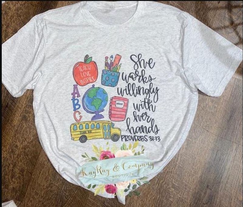 Teacher She Works Willingly With Her Hands Proverbs 3113 T-shirt White