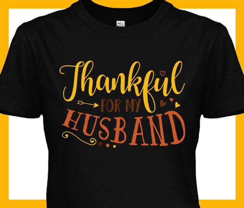 Thankful For My Husband T Shirt Black A8
