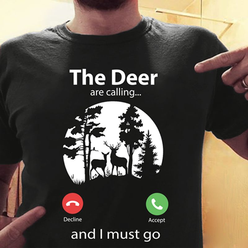 The Deer Are Calling And I Must Do T-shirt Black A2
