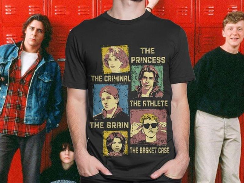 The Princess The Criminal The Brain The Basket Case The Breakfast Club Awesome Gift For The Breakfast Club Lovers Black T Shirt S-6xl Mens And Women Clothing