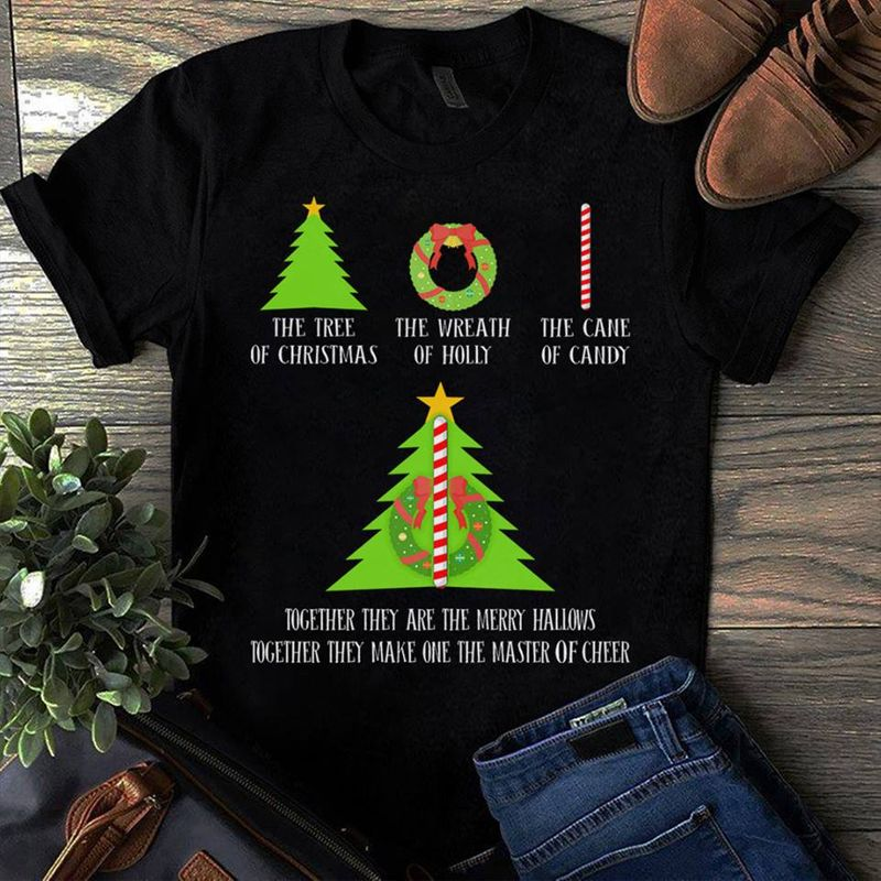 The Tree Of Christmas The Weath Of Holly The Came Of Candy Todether They Are The Merry Halious Together They Make One The Master Of Cheer T-shirt Black A4