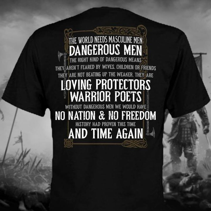 The World Needs Masculine Men Dangerous Men The Right Kind Of Dangerous Back Side Black T Shirt Men And Women S-6XL Cotton