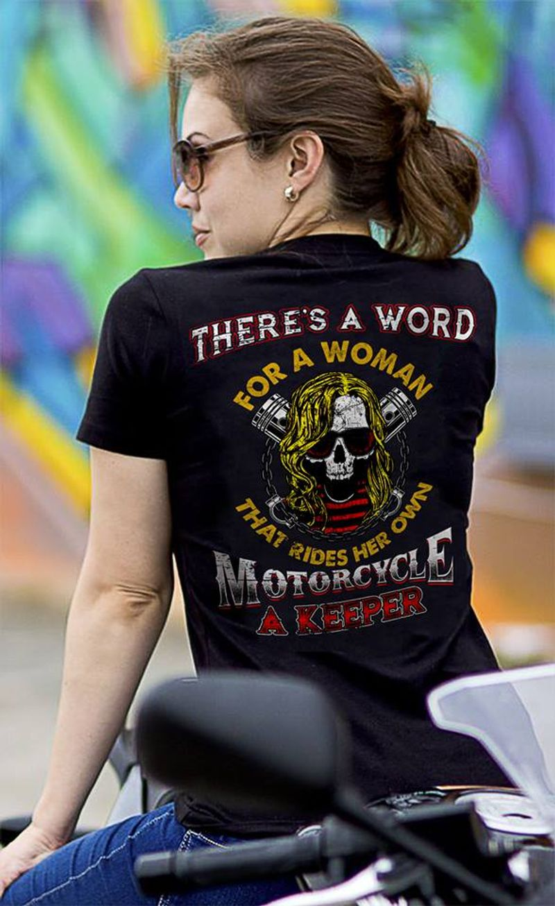 There's A Word For A Woman That Rides Her Own Motorcycle A Keeper T-shirt Black B4