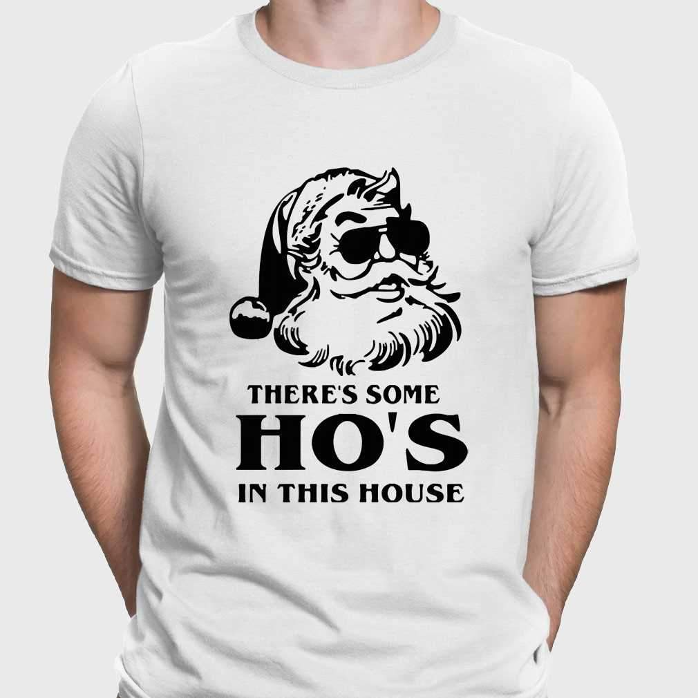 There's Some Ho's In This House Santa Christmas T-shirt