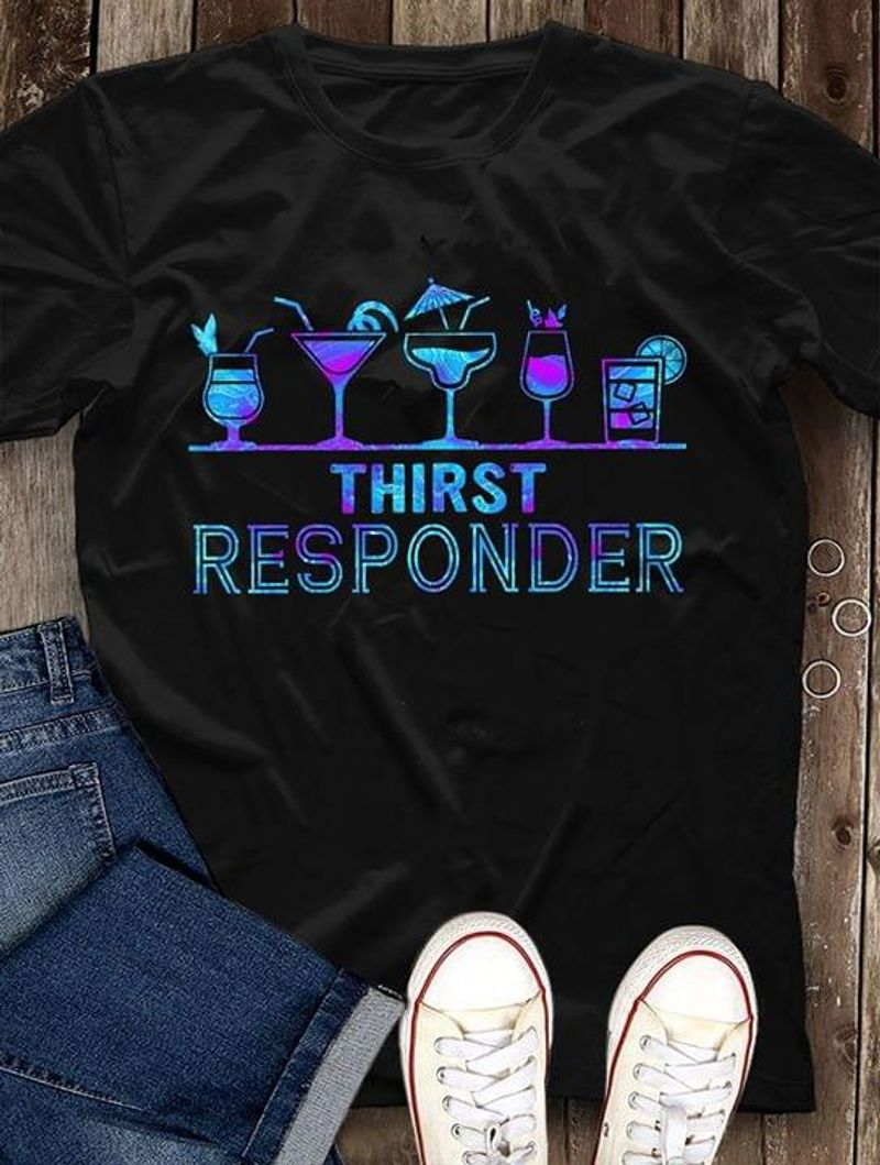 Thirst Responder Drinking Black Gift For Boyfriend T Shirt Men And Women S-6XL Cotton