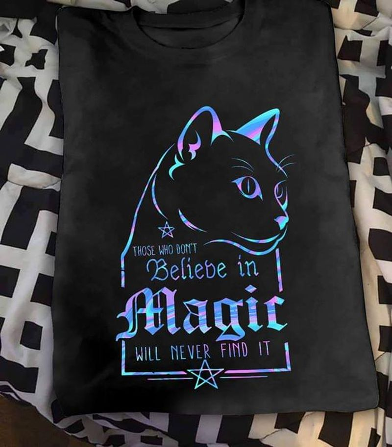 Those Who Don'T Believe In Magic Will Never Find It Resting Witch Face Black T Shirt Men/ Woman S-6XL Cotton