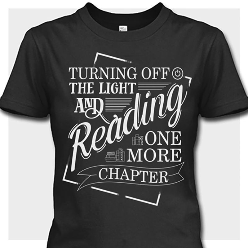 Turning Off The Light And Reading One More Chapter T-shirt Black A8