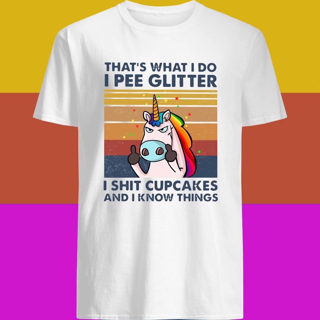 Unicorn That's What I Do I Pee Glitter Funny Sarcasm I Know Things Saying T-Shirt