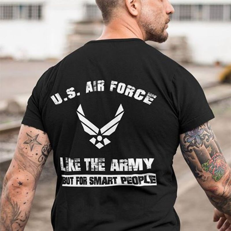 US Air Force Like The Army But For Smart People T-shirt Black B7