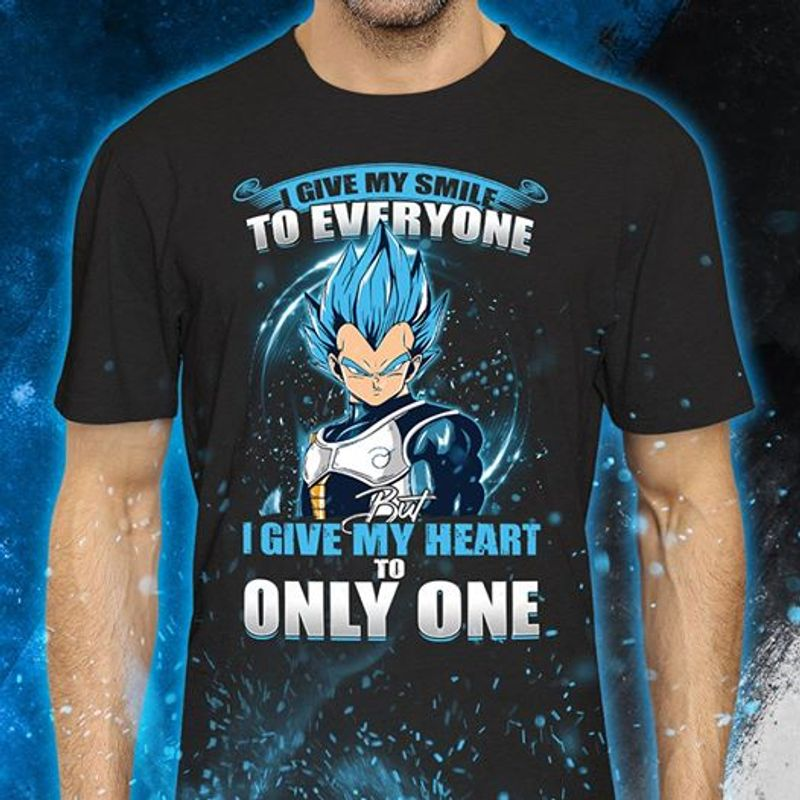 Vegeta Super Saiyan Blue I Giver My Smile To Everyone I Give My Heart To Only One  T Shirt Black