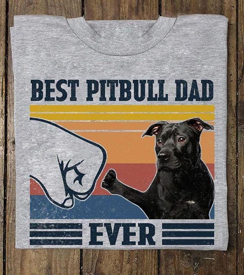 Vintage Dog Dad Best Pitbull Dad Ever Dog And Dog Dad Fist Bump Sport Grey T Shirt Men/ Woman S-6XL Cotton