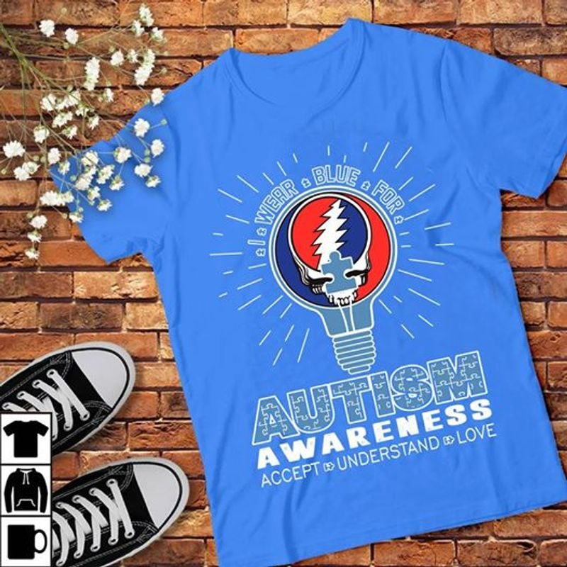 Wear Blue For Autism Awareness Accept Understand Love T-shirt Blue A2
