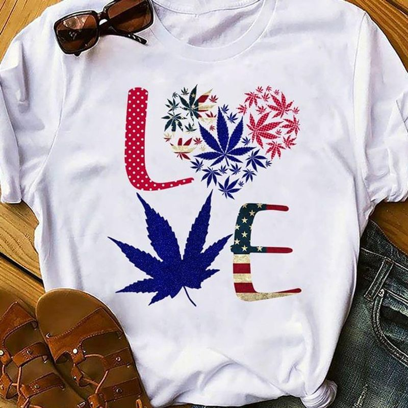 Weed Love American Independence Day 4th Of July T Shirt White S-6XL Men And Women Clothing