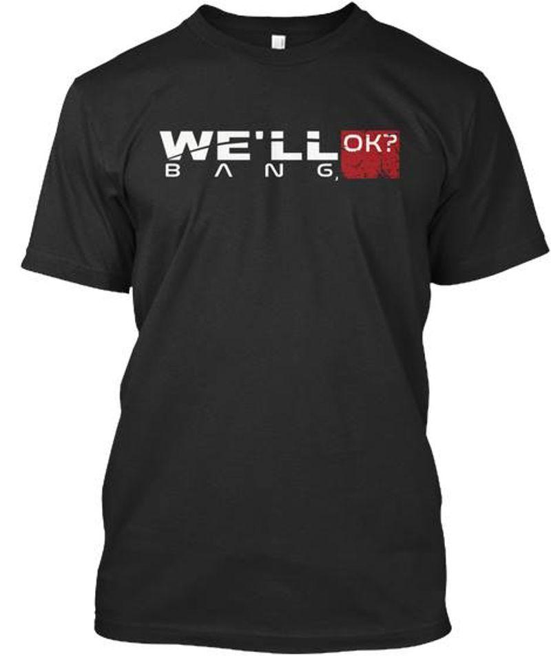 Well Bang Ok   T-shirt Black B1