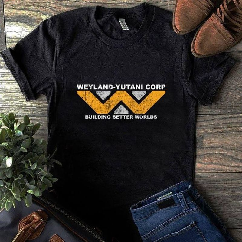 Weyland Yutani Corp Building Better Worlds Alien Movie Lover Gift Great Ideal Black T Shirt Men And Women S-6XL Cotton
