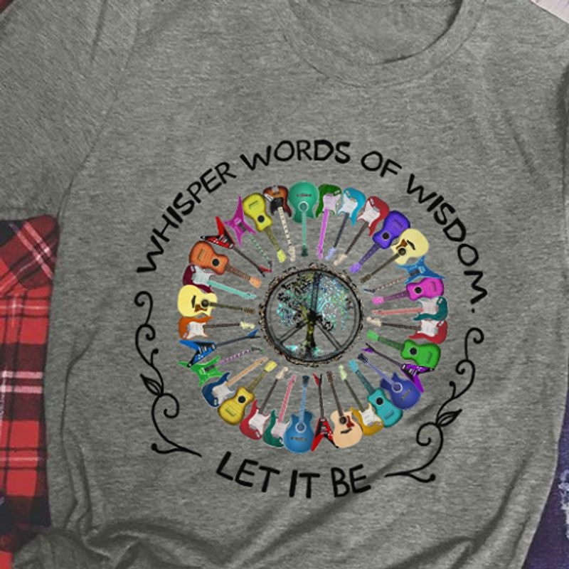 Whisper Words Of Wisdom Let It Be Guitars Peace Sign T-shirt Grey