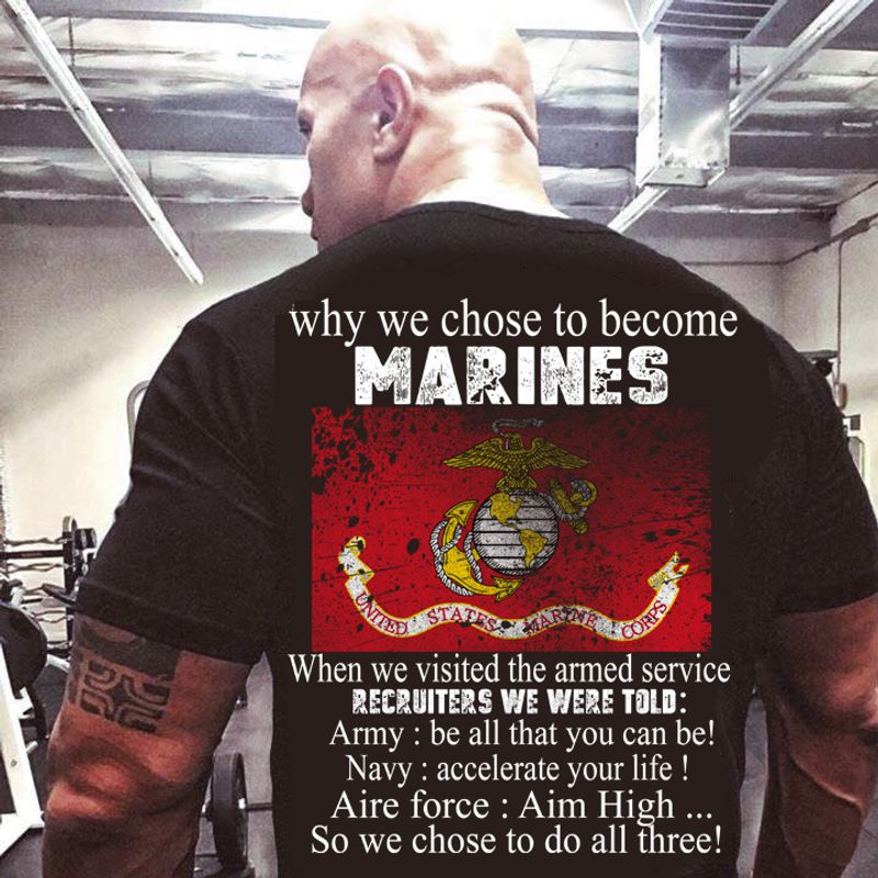 Why We Chose To Become Marines T Shirt Black A8