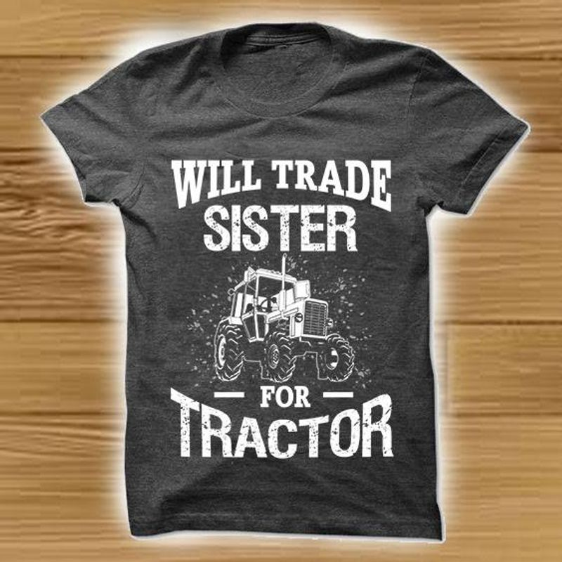 Will Trade Sister For Tractor  T Shirt Black A5
