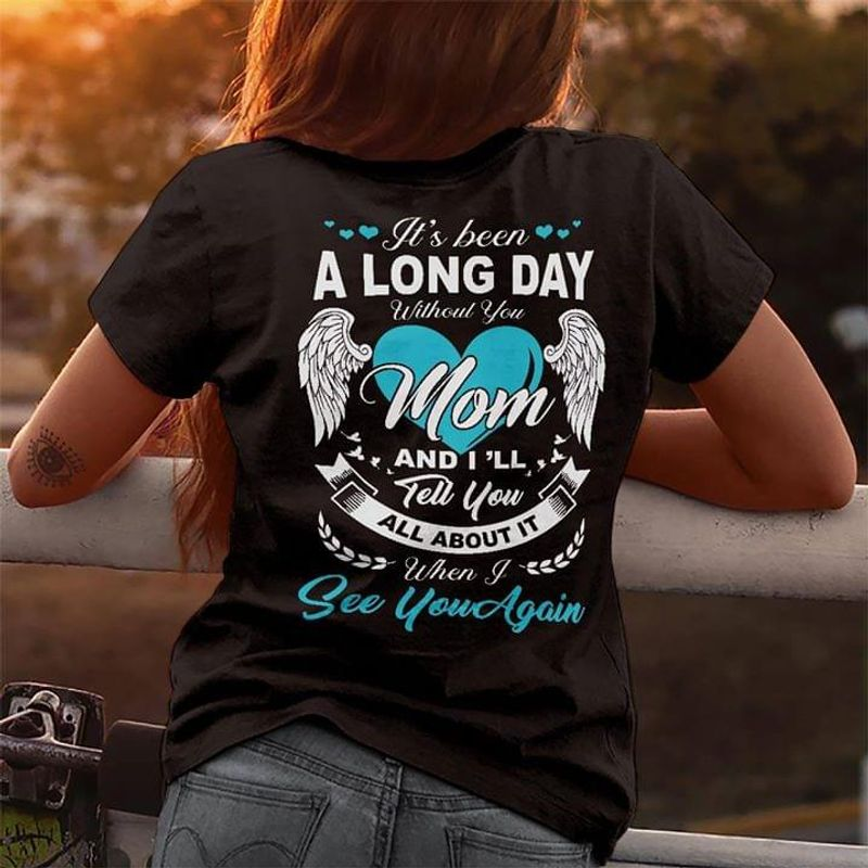 Wing Angel It's Been A Long Day Without You Mom And I'll Tell You All About It Quote Backside Black T Shirt Men And Women S-6XL Cotton