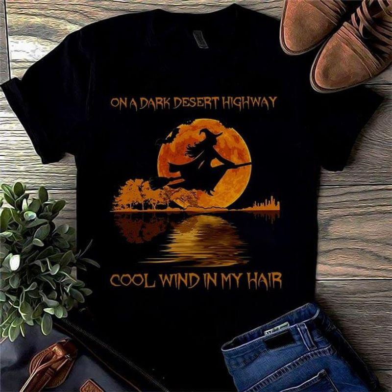 Witch And Moon On A Dark Desert Highway Cool Wind In My Hair Halloween Night Tee Black T Shirt Men And Women S-6XL Cotton