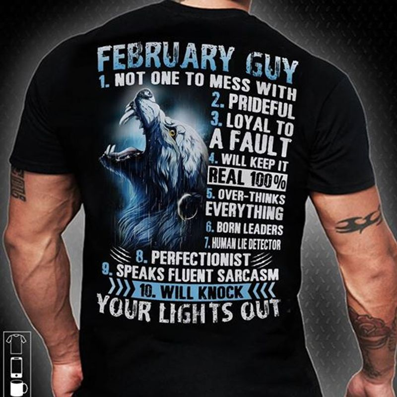 Wolf February Guy Not One To Mess With Prideful Loyal To A Fault T-shirt Black A5