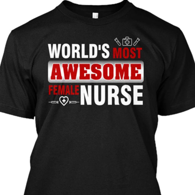 World's Most Awesome Female Nurse  T Shirt Black A5