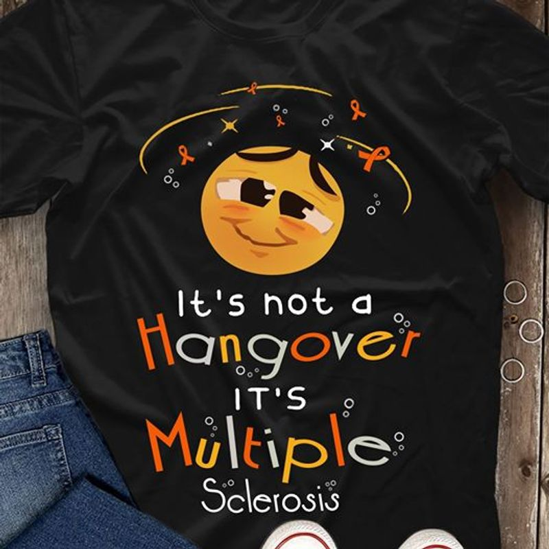 Yellow Smile Face It Is Not A Hangover It Is Multiple Sclerosis T Shirt Black C2