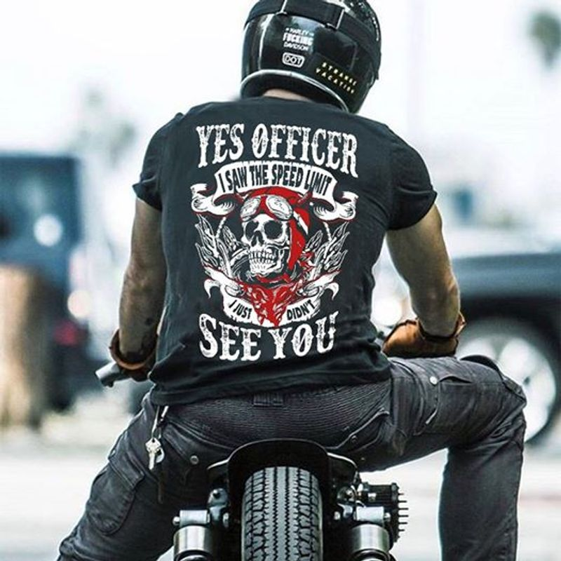 Yes Officer I Saw The Speed Limit See You Reaper Quotes T Shirt Black A5